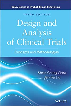 Design and Analysis of Clinical Trials: Concepts and
