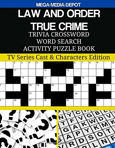 Download LAW AND ORDER TRUE CRIME Trivia Crossword Word Search Activity Puzzle Book: TV Series Cast & Characters Edition pdf epub