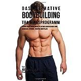 Das ultimative Bodybuilding-Trainingsprogramm: Steiger deine Muskelmasse in 30 Tagen oder weniger ohne Anabolika, Steroide, Kreatine oder Pillen