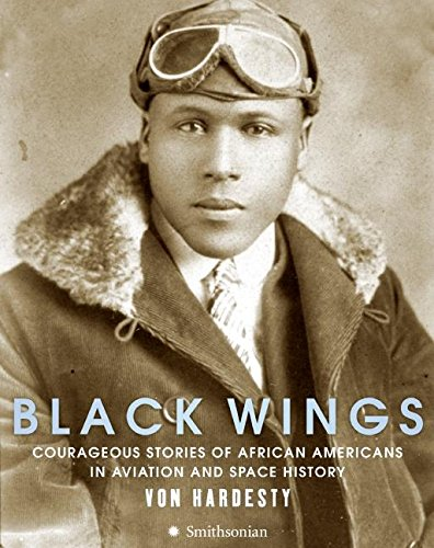 Search : Black Wings: Courageous Stories of African Americans in Aviation and Space History