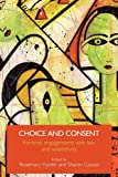 Choice and Consent: Feminist Engagements with Law and Subjectivity, , 0415574463