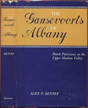 The Gansevoorts of Albany: Dutch Patricians…