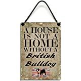 Wooden A House Is Not A Home Without A British Bulldog Hanging Sign 077 by Maise & Rose