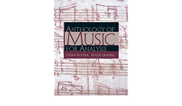 Anthology of music for analysis stefan kostka roger graybill phd anthology of music for analysis stefan kostka roger graybill phd 9780130915443 amazon books fandeluxe Choice Image