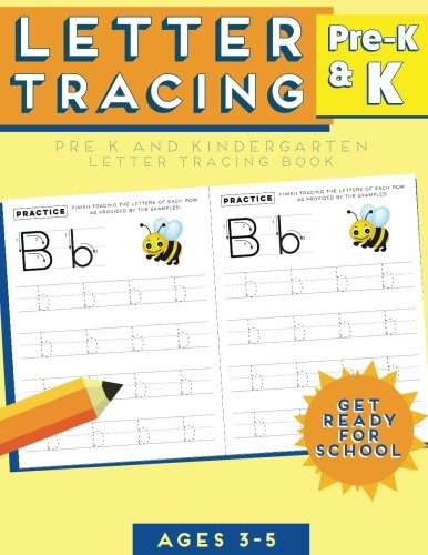 Letter Tracing: Alphabet Tracing Workbook for Preschoolers: Pre K and Kindergarten Letter Tracing Book ages 3-5 (Letter Tracing for Preschoolers)