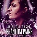 Phantom Pains: The Arcadia Project, Book 2 Hörbuch von Mishell Baker Gesprochen von: Arden Hammersmith