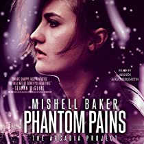 PHANTOM PAINS: THE ARCADIA PROJECT, BOOK 2