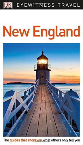 DK Eyewitness Travel Guide New England (Best Road Trip From Boston To Maine)