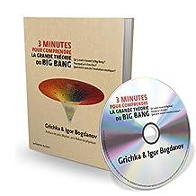 3 MINUTES POUR COMPRENDRE LA GRANDE THÉORIE DU BIG BANG (LIVRE + CD)