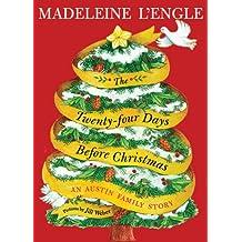 The Twenty-four Days Before Christmas: An Austin Family Story (Austin Family Series)