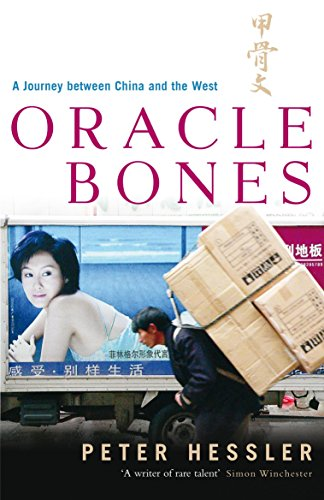Oracle Bones: A Journey Between China and the West by Peter Hessler (22-Feb-2007) Paperback