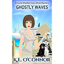 Ghostly Waves (Lorna Shadow Cozy Ghost Mystery Book 7)