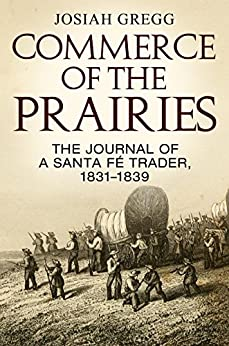 Commerce of the Prairies by [Gregg, Josiah]