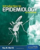 Introduction to Epidemiology, Ray M. Merrill, 1449645178