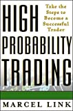 High probability trading : take the steps to become a successful trader (Professional Finance & Investment)