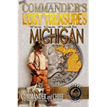 More Commander's Lost Treasures You Can Find In Michigan: Follow the Clues and Find Your Fortunes! (Volume 2)