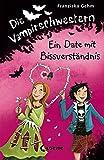 Die Vampirschwestern - Ein Date mit Bissverständnis: Band 10