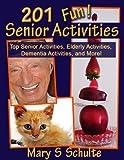 201 Fun Senior Activities - Top Senior Activities, Elderly Activities, Dementia Activities, and...