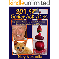 201 Fun Senior Activities - Top Senior Activities, Elderly Activities, Dementia Activities, and More! (Fun! for Seniors Book 1)