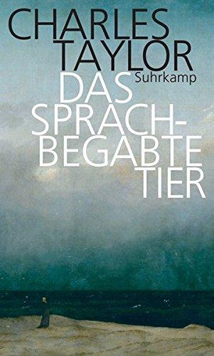 Das sprachbegabte Tier: Grundzüge des menschlichen Sprachvermögens Gebundenes Buch – 13. Juni 2017 Charles Taylor Joachim Schulte Suhrkamp Verlag 3518587021