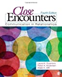 Close Encounters : Communication in Relationships, Guerrero, Laura K. (Knarr) and Afifi, Walid A., 1452217106