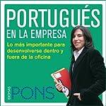 Portugués en la empresa [Portuguese in the Office]: Lo más importante para desenvolverse dentro y fuera de la oficina    Pons Idiomas