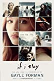 If I Stay by Gayle Forman (2014-07-08)