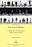 img - for The Somali Within: Language, Race and Belonging in  Minor  Italian Literature book / textbook / text book