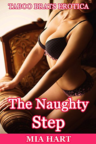 - The Naughty Step: Taboo Brats Erotica