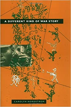 A Different Kind of War Story (The Ethnography of Political Violence)