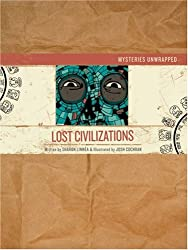 Lost Civilizations (Mysteries Unwrapped)