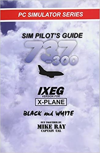 Sim-Pilot's Guide 737-300 (B/W): IXEG X-PLANE version