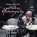 Madame Hemingway Hörbuch von Paula McLain Gesprochen von: Karen Marie Jensen