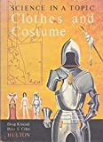 img - for Science in a Topic: Clothes and Costumes (Science in a topic) book / textbook / text book