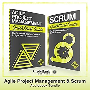 Agile Project Management & Scrum QuickStart Guides Audiobook
