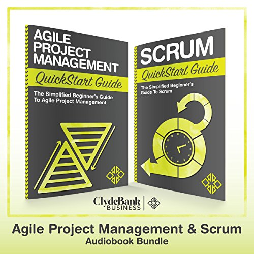 Agile Project Management & Scrum QuickStart Guides by ClydeBank Media LLC