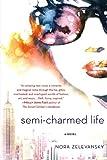 Semi-Charmed Life, Nora Zelevansky, 1250001188