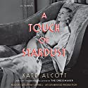 A Touch of Stardust: A Novel Audiobook by Kate Alcott Narrated by Cassandra Campbell