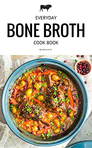 Everyday Bone Broth by [Martin, Van, Martin, Kimberly]