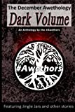 img - for The December Awethology - The Dark Volume book / textbook / text book