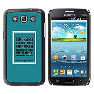 TopCaseStore / la caja del caucho duro de la cubierta de protección de la piel - Green Poster Make It Happen - Samsung Galaxy Win I8550 I8552 Grand Quattro