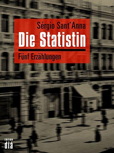 Die Statistin: Fünf Erzählungen (German Edition)