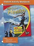 Glencoe Health, Student Activity Workbook, McGraw-Hill Staff, 0078750040
