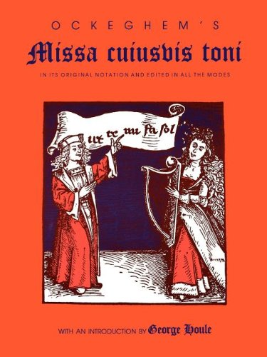 Ockeghem's Missa cuiusvis toni: In Its Original Notation and Edited in All the Modes (Publications of the Early Music Institute)