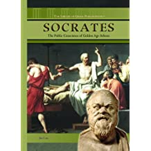 Socrates: The Public Conscience of Golden Age Athens (The Library of Greek Philosophers)