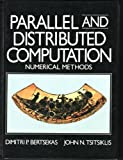 Parallel and Distributed Computation : Numerical Methods, Bertsekas, Dimitri P. and Tsitsiklis, John N., 0136487009