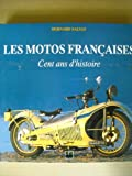 img - for Les motos franc aises: Cent ans d'histoire (French Edition) book / textbook / text book