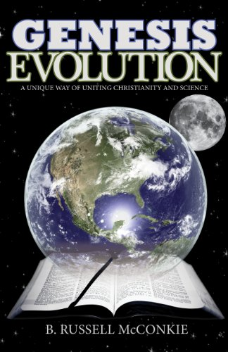Genesis Evolution: A Unique Way of Uniting Christianity Beliefs and Science, an LDS Perspective (Understanding Mormon Church Doctrine and Deep Religion Questions in Mormonism Book 1)