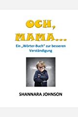 """Och, Mama...: Ein """"Wörter-Buch"""" zur besseren Verständigung (Wordy Books 1) (German Edition) Kindle Edition"""