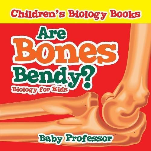 Read Online Are Bones Bendy? Biology for Kids  Children's Biology Books pdf